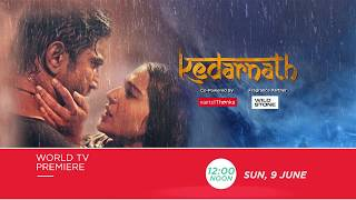 Kedarnath | Sushant Singh Rajput | Sara Ali Khan | World TV Premiere – Sun, 9th June, 12 NOON