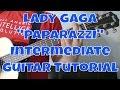 "Lady Gaga - ""Paparazzi"" How to Play Guitar (Intermediate!! Guitar Tutorial!!)"