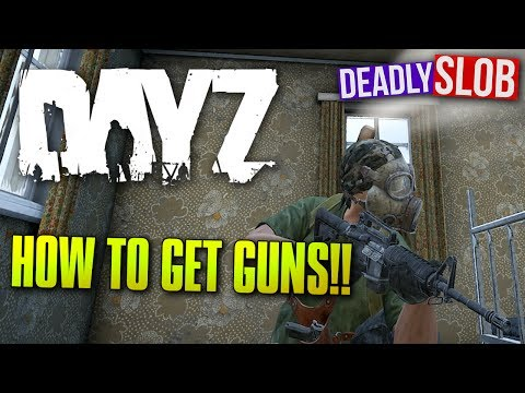 How To Get Weapons - DayZ Standalone #2