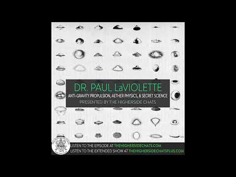 Dr. Paul LaViolette   Anti-Gravity Propulsion, Aether Physics, & Secret Science
