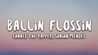 Chance The Rapper, Shawn Mendes - Ballin Flossin (Lyrics)