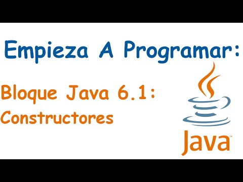 Bloque Java 6.1: ¿Que es un Constructor?