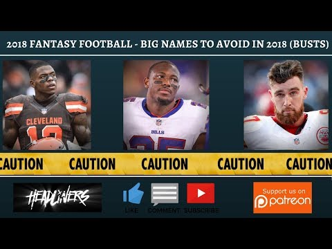 2018 Fantasy Football - Big Name Players To Avoid in 2018 - Bust Potential