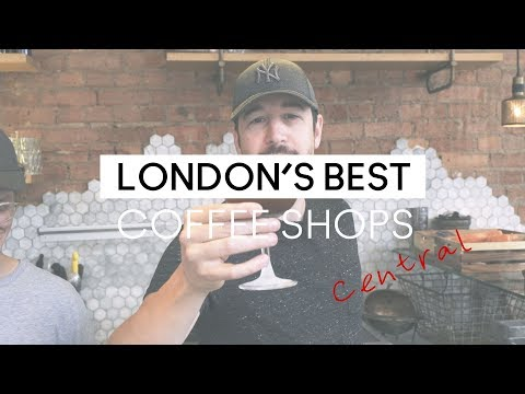 LONDON'S BEST COFFEE SHOPS | Central