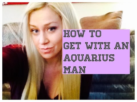 How To Get With an Aquarius Man