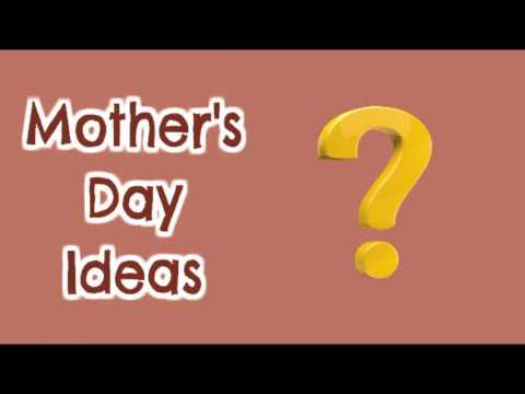 Mother's Day Gift Ideas | Choose the gift and show her how much you love