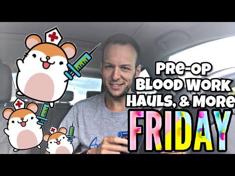 PRE-OP BLOODWORK!  (Hauls & More...Happy Friday!)