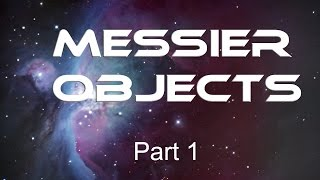Messier Objects [Part 1]