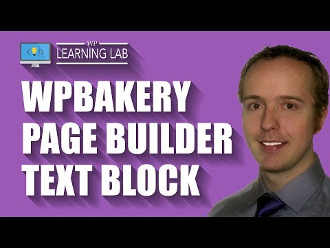 WPBakery Page Builder Text Block Walkthrough - WPBakery Tutorials Part 10