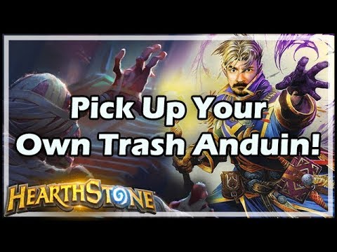 [Hearthstone] Pick Up Your Own Trash Anduin!