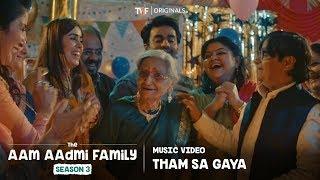 Tham Sa Gaya: Music Video | The Aam Aadmi Family Season 3 | The Timeliners