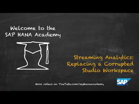 SAP HANA Academy - Streaming Analytics: Replacing a Corrupted Studio Workspace