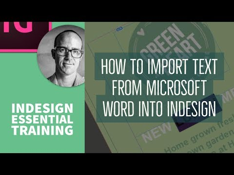 How to Import text from Microsoft Word into InDesign - InDesign Essential Training [11/76]
