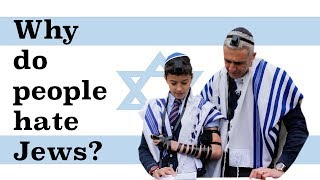 Why Do People Hate Jews?