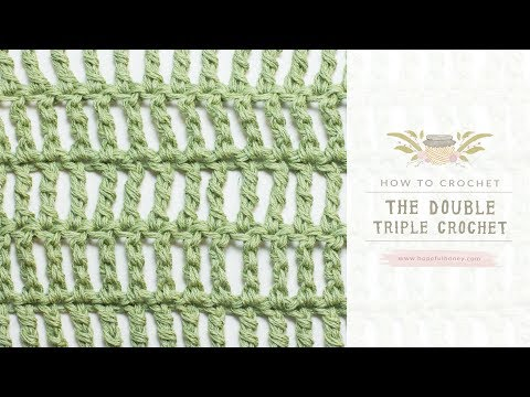 How To: Crochet A Double Triple Crochet (US Terms)    Easy Tutorial by Hopeful Honey