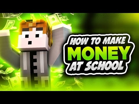 HOW TO MAKE MONEY AT SCHOOL