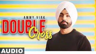 Double Cross (Audio Remix)   Ammy Virk   Happy Raikoti   New Remix Songs 2019   Speed Records