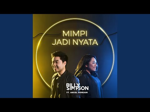 Billy Simpson Mimpi Jadi Nyata (feat. Angel Hoseani)