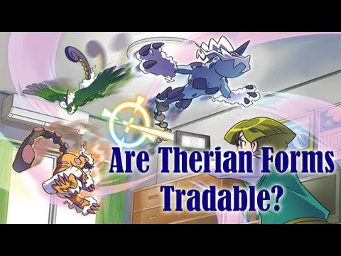 Pokemon Black and White 2 / Dream Radar (Are Therian Forms Tradable?)