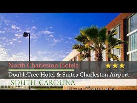 DoubleTree Hotel & Suites Charleston Airport - North Charleston Hotels, South Carolina