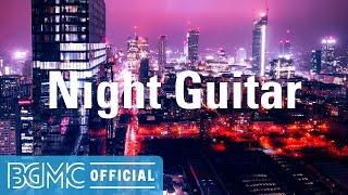 Night Guitar: Good Mood Easy Listening Guitar Music for Resting, Lounge, Break Time