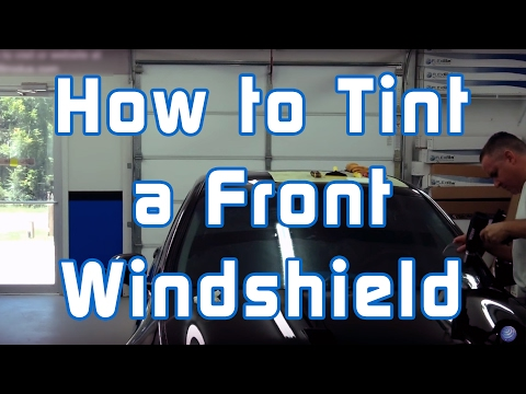 How to Tint a Front Windshield