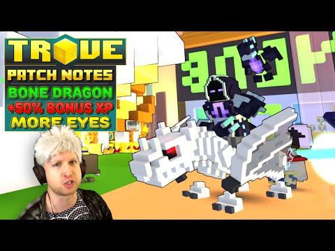 Trove Patch Notes ✪ BAD TO THE BONE!! ● Bone Dragon, Bonus XP, Eyes of Cthulhu & More!