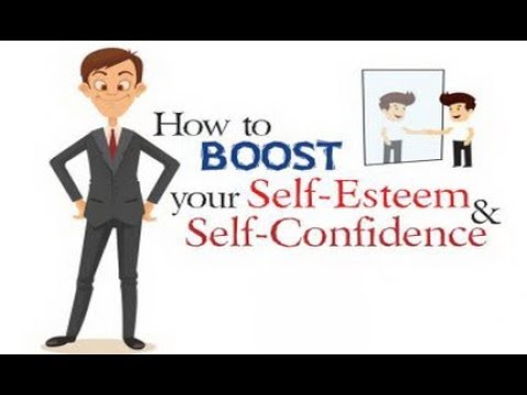 How to Boost Your Self Esteem and Self Confidence