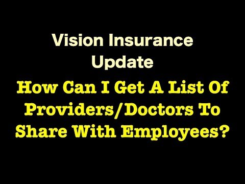 Vision Insurance - How Can I Get A List Of Doctors To Share With Employees?