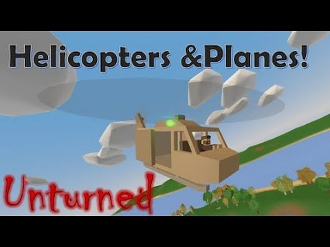 UNTURNED 3.0 ► Helicopters And Planes!