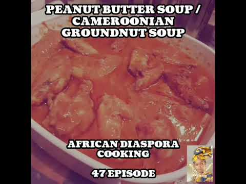 Peanut butter soup / Cameroonian groundnut soup