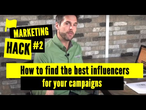 How to Find the Best influencers for your Marketing Campaigns: Marketing Hack #2:
