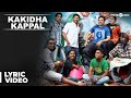 Official Kakidha Kappal Full Video Song Madras Karthi Cather