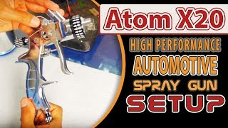 Atom X20 High Performance Spray Gun Setup