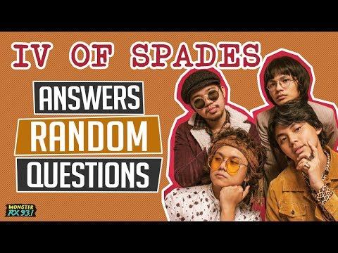 IV OF SPADES Answers Random Questions