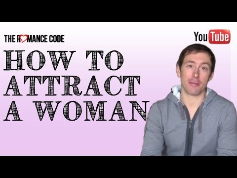 How to Attract A Woman -- How to Get Your Girl Back with Confidence?