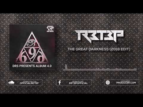 R3T3P - The Great Darkness (Edit 2018)