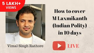 How to cover M Laxmikanth (Indian Polity) in 10 days (UPSC CSE/IAS 2017) - Vimal Singh Rathore