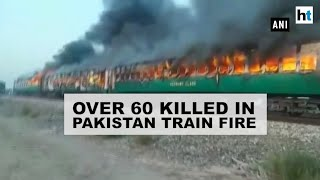 Over 60 killed after fire breaks out in a train in Pakistan