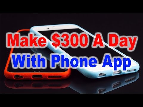How To Make $300 A Day With Two Apps [Easy Method]