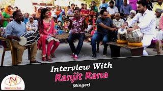 "Interview with ""Jande Sajna Nu"" Fame Ranjit Rana"
