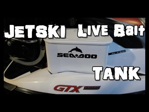 How to make a livebait tank on a jetski for fishing