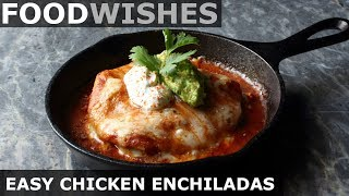 Easy Chicken Enchiladas - Food Wishes