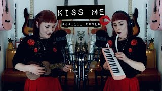 Kiss Me - Sixpence None The Richer (ukulele & melodica cover)  idatherese