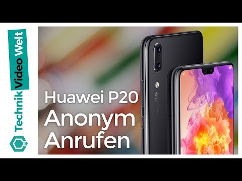 Huawei P20 (Pro) Anonym anrufen