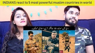 INDIANS react to 5 most powerful muslim countries in world by HaiderTV