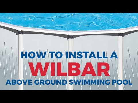 How to Install Your Wilbar Above Ground Pool