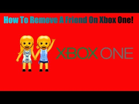 How To Remove A Friend On Xbox One