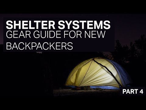 SHELTER SYSTEMS - GEAR GUIDE FOR NEW BACKPACKERS - PART 4