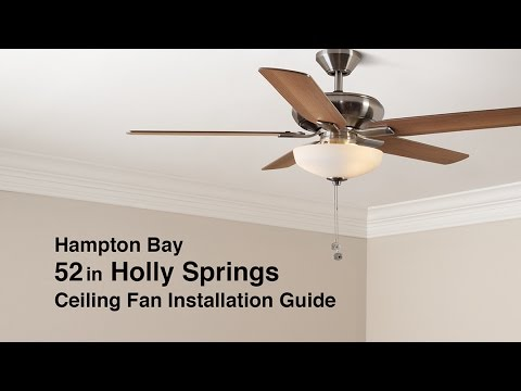 How to Install the 52 in. Holly Springs Ceiling Fan from Hampton Bay